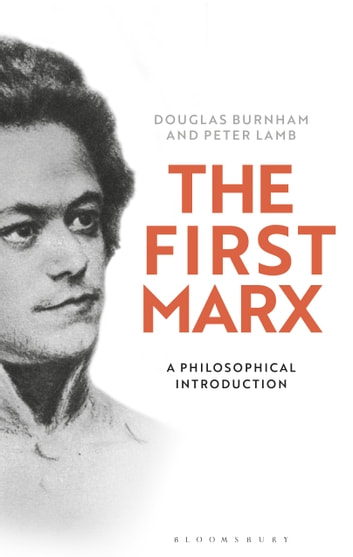 The First Marx - A Philosophical Introduction eBook by Peter Lamb,Professor Douglas Burnham
