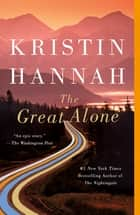The Great Alone - A Novel 電子書 by Kristin Hannah