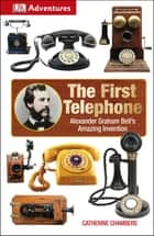 DK Adventures: The First Telephone ebook by DK