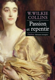 Passion et repentir ebook by W. Wilkie Collins