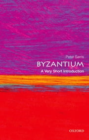 Byzantium: A Very Short Introduction ebook by Peter Sarris
