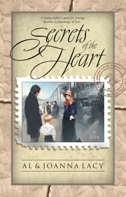 Secrets of the Heart ebook by Al Lacy,Joanna Lacy