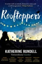 Rooftoppers ebook by Katherine Rundell
