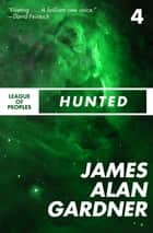 Hunted ebook by James Alan Gardner