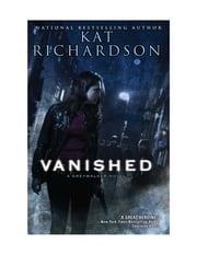 Vanished - A Greywalker Novel ebook by Kat Richardson
