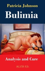 Bulimia: Analysis and Cure ebook by Patricia Johnson