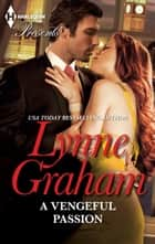 A Vengeful Passion - A Secret Baby Romance ebook by Lynne Graham