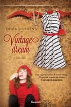 Vintage dream ebook by Erica Stephens, Adria Tissoni