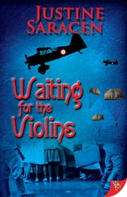 Waiting for the Violins ebook by Justine Saracen