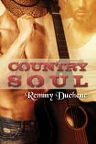 Country Soul ebook by Remmy Duchene