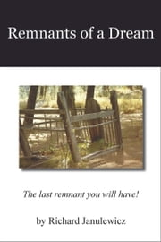 Remnants of a Dream ebook by Richard Janulewicz