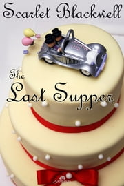 The Last Supper ebook by Scarlet Blackwell