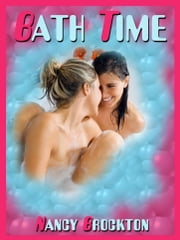 Bath Time: Risa's First Lesbian Sex Experience ebook by Nancy Brockton