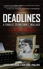 Deadlines: A Tribute to William E. Wallace ebooks by Chris Rhatigan, Ron Earl Phillips, Preston Lang,...
