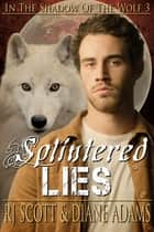Splintered Lies ebook by RJ Scott, Diane Adams
