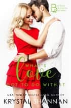 What's Love Got To Do With It - Somewhere, TX Saga ebook by