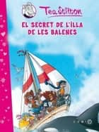 El secret de l'Illa de les Balenes ebook by Geronimo Stilton, Tea Stilton, David Nel.lo Colom