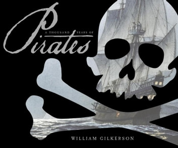 A Thousand Years of Pirates ebook by William Gilkerson