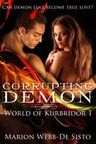 Corrupting Demon ebook by Marion Webb-De Sisto