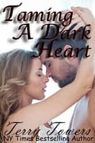Taming A Dark Heart ebook by
