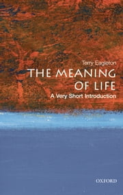The Meaning of Life ebook by Terry Eagleton
