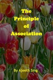 The Principle Of Association ebook by Ajeeth Sing
