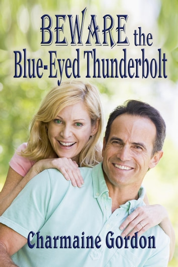 Beware the Blue-Eyed Thunderbolt ebook by Charmaine Gordon