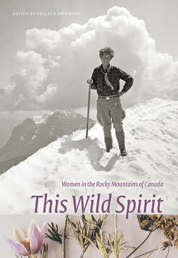 This Wild Spirit - Women in the Rocky Mountains of Canada ebook by