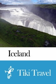 Iceland Travel Guide - Tiki Travel ebook by Tiki Travel