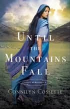 Until the Mountains Fall (Cities of Refuge Book #3) ebook by