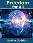 Freedom for All ebook by Neville Goddard