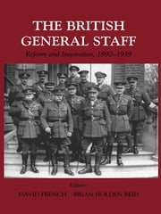 British General Staff - Reform and Innovation ebook by David French,Brian Holden Reid