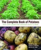 The Complete Book of Potatoes ebook by Hielke De Jong,Walter De Jong,Joseph B. Sieczka
