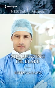 Challenging Dr. Blake ebook by Rebecca Lang