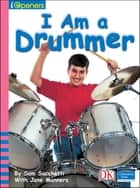 iOpener: I am a Drummer ebook by Jane Manners, Sam Sacchetti