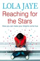 Reaching for the Stars ebook by Lola Jaye