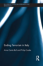 Ending Terrorism in Italy ebook by Anna Cento Bull,Philip Cooke
