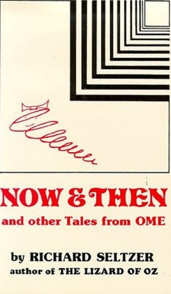 Now and Then and Other Tales from Ome, Illustrated ebook by Richard Seltzer