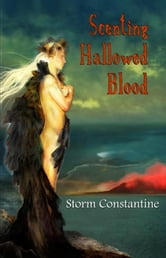 Scenting Hallowed Blood - The Grigori Trilogy, #2 ebook by Storm Constantine