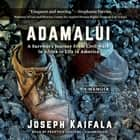 Adamalui - A Survivor's Journey from Civil Wars in Africa to Life in America audiobook by Joseph Kaifala, Prentice Onayemi