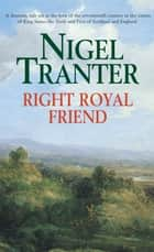 Right Royal Friend ebook by Nigel Tranter