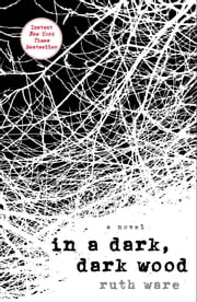 In a Dark, Dark Wood ebook by Ruth Ware