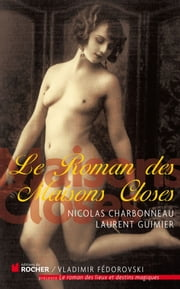 Le Roman des Maisons Closes ebook by Nicolas Charbonneau, Laurent Guimier