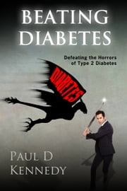 Beating Diabetes ebook by Paul D Kennedy