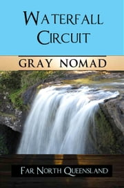 Waterfall Circuit - Australian Travel, #9 ebook by Gray Nomad,Ryn Shell