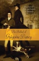 The Ballad of Gregoire Darcy ebook by Marsha Altman