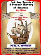 Settling America: A Pioneer History of America - May Edition ebook by Paul R. Wonning