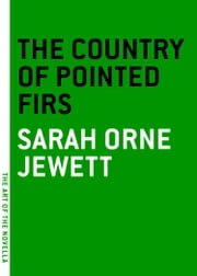 The Country of the Pointed Firs ebook by Sarah Orne Jewett