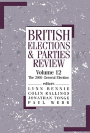 British Elections & Parties Review - The 2001 General Election ebook by Lynn G. Bennie