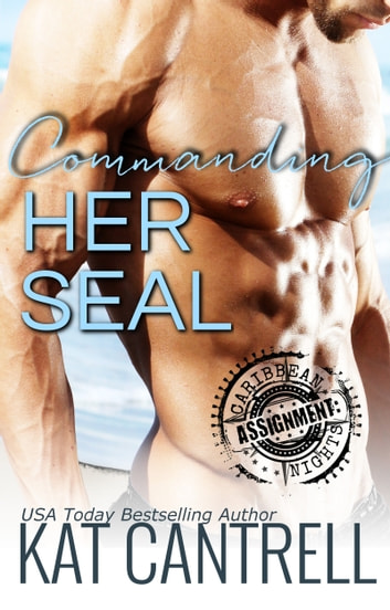 Commanding Her SEAL ebook by Kat Cantrell